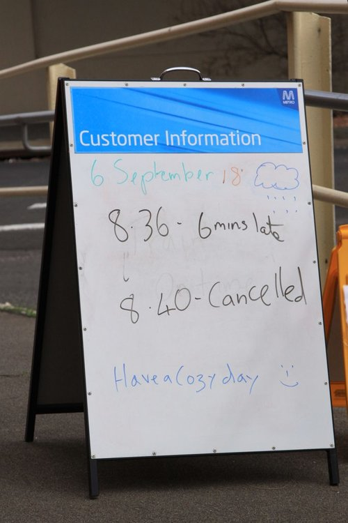One train is 6 minutes late and the next one cancelled - at least they didn't write 'Have a nice day'!