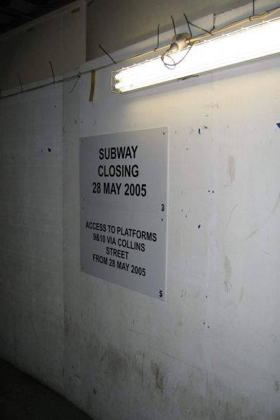 'Subway closing 28 May 2005. Access to platforms 9&10 via Collins Street' notice in the suburban subway