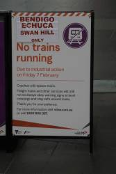 'No trains running due to industrial action' sign for the Bendigo, Echuca and Swan Hill lines on Friday 7 February 2020