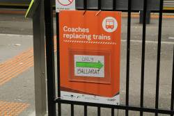 'Coaches replacing trains (only Ballarat)' sign at Sunshine station